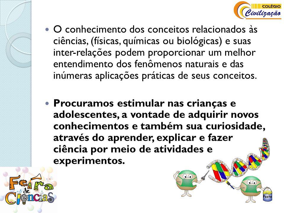  O conhecimento dos conceitos relacionados às ciências, (físicas, químicas ou biológicas) e suas inter-relações podem proporcionar um melhor entendim