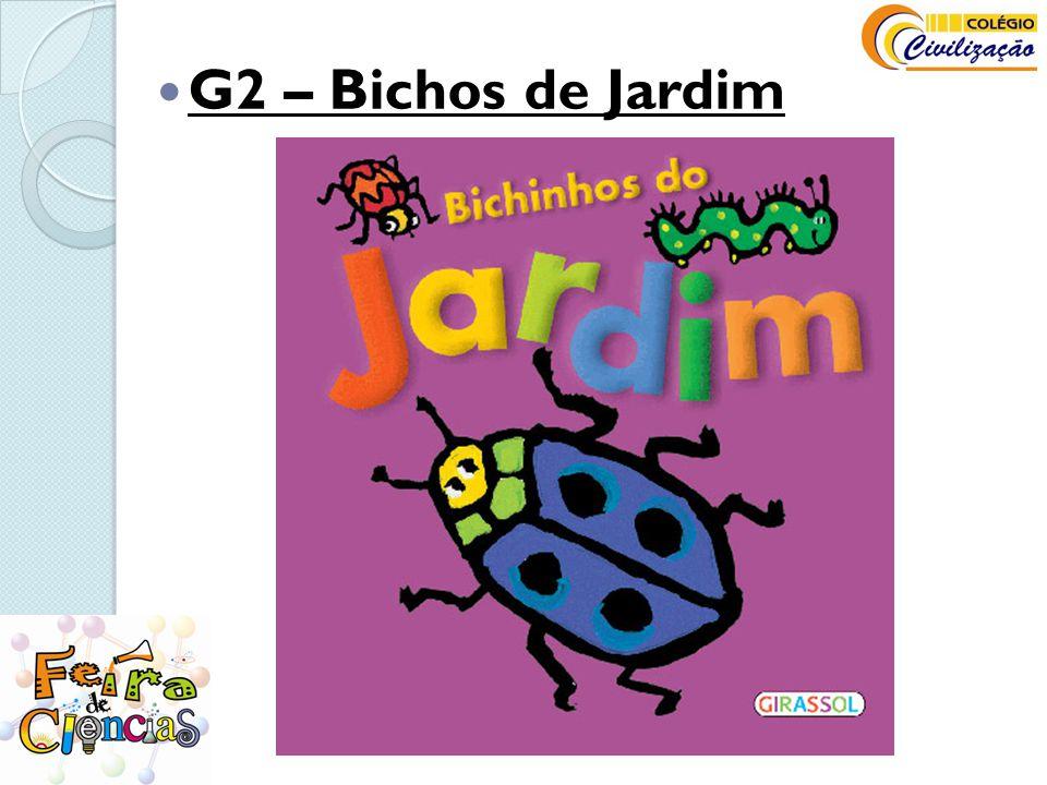  G2 – Bichos de Jardim