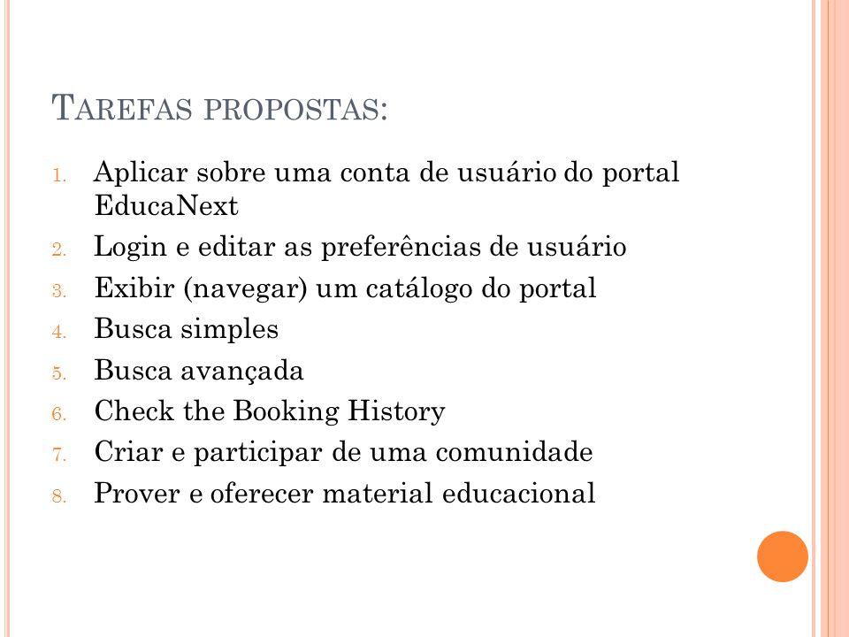 T AREFAS PROPOSTAS : 1.Aplicar sobre uma conta de usuário do portal EducaNext 2.