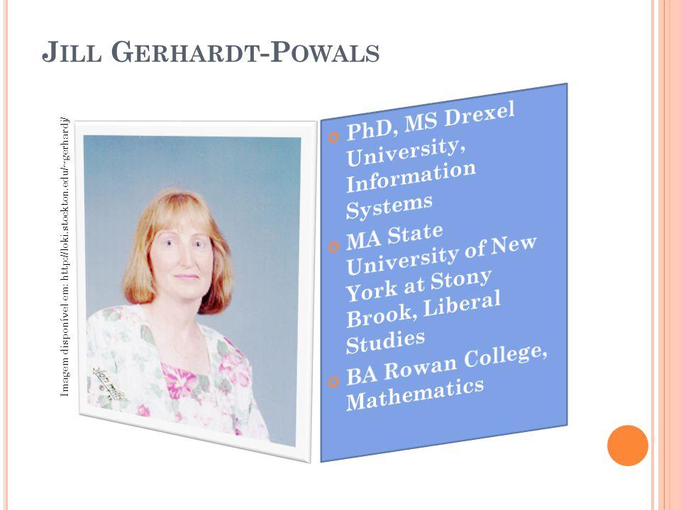 J ILL G ERHARDT -P OWALS Imagem disponível em: http://loki.stockton.edu/~gerhardj/