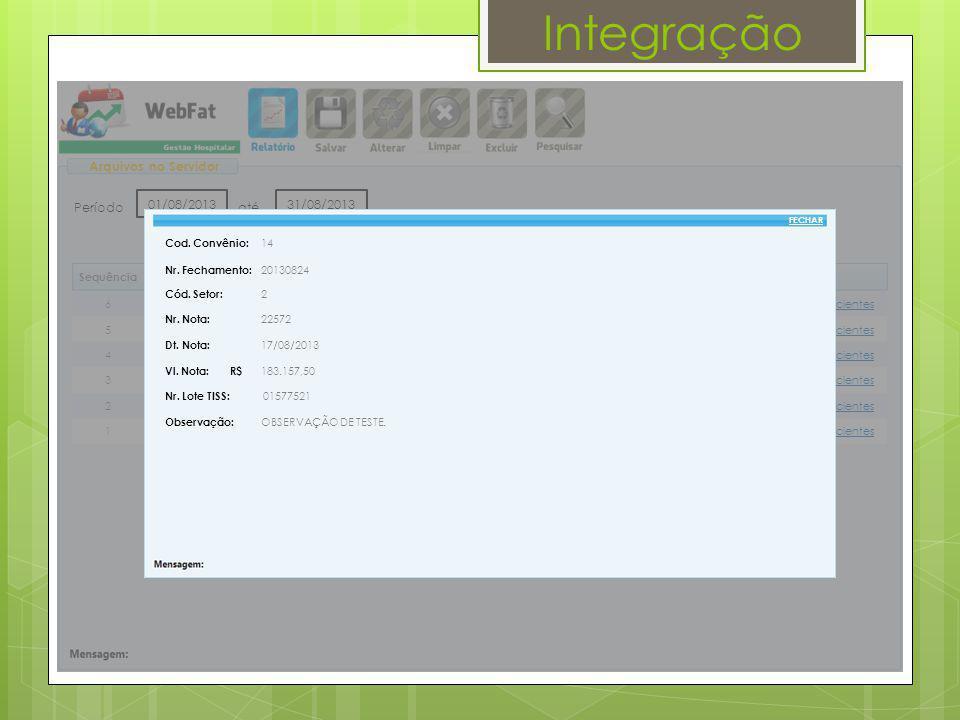 Integração Arquivos no Servidor Período 31/08/2013 até 01/08/2013 052.02.01Pacientes24/08/2013ENVIO_LOTES_GUI Enviado 0 Img.SequênciaVersão do TISSImg