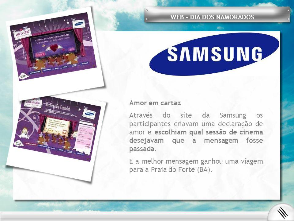 Amor em cartaz Através do site da Samsung os participantes criavam uma declaração de amor e escolhiam qual sessão de cinema desejavam que a mensagem fosse passada.