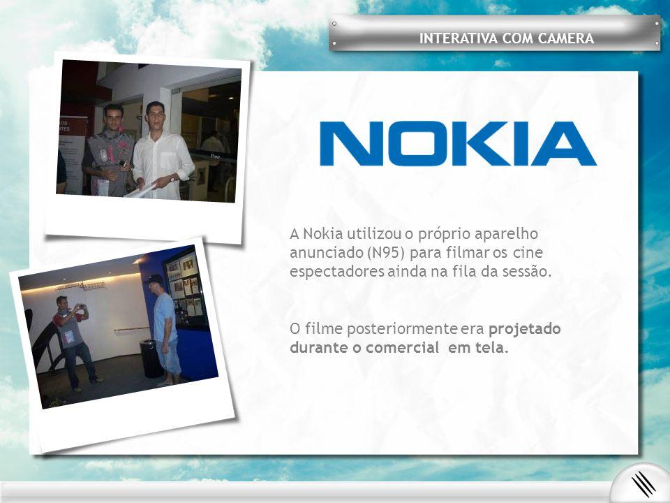 INTERATIVA COM CAMERA A Nokia utilizou o próprio aparelho anunciado (N95) para filmar os cine espectadores ainda na fila da sessão.
