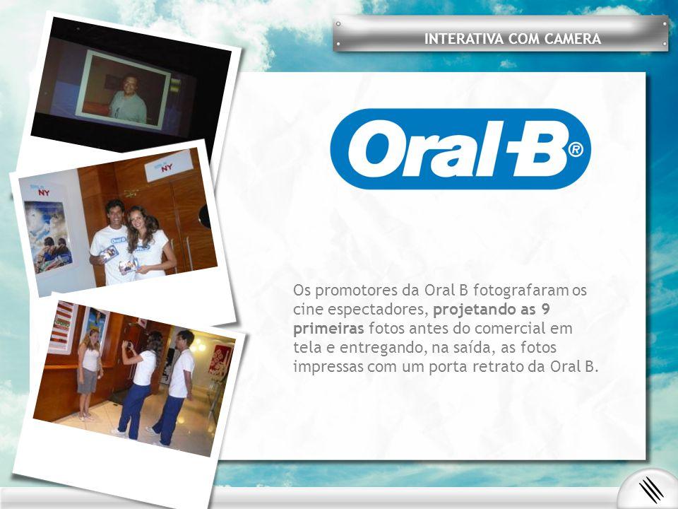 Os promotores da Oral B fotografaram os cine espectadores, projetando as 9 primeiras fotos antes do comercial em tela e entregando, na saída, as fotos impressas com um porta retrato da Oral B.