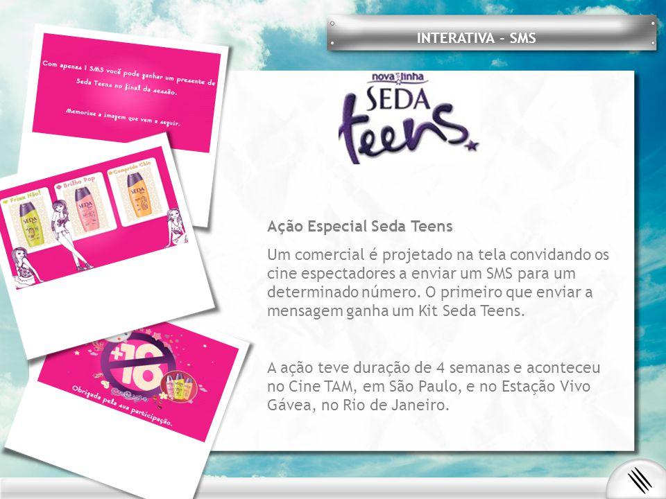 INTERATIVA - SMS Ação Especial Seda Teens Um comercial é projetado na tela convidando os cine espectadores a enviar um SMS para um determinado número.