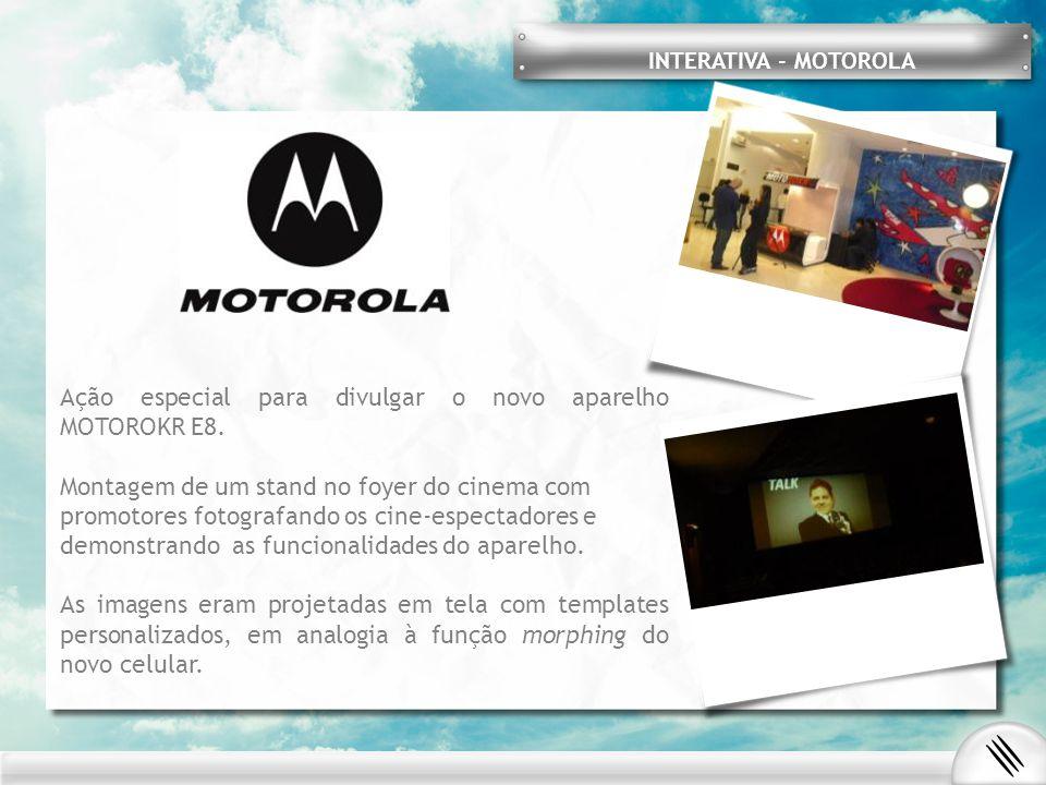 INTERATIVA - MOTOROLA Ação especial para divulgar o novo aparelho MOTOROKR E8. Montagem de um stand no foyer do cinema com promotores fotografando os