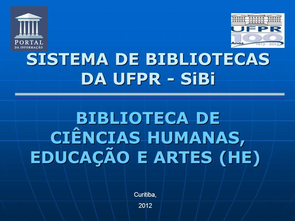 SISTEMA DE BIBLIOTECAS DA UFPR - SiBi BIBLIOTECA DE CIÊNCIAS HUMANAS, EDUCAÇÃO E ARTES (HE) Curitiba, 2012