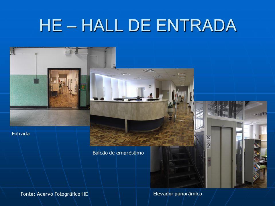 HE – HALL DE ENTRADA Fonte: Acervo Fotográfico HE Entrada Balcão de empréstimo Elevador panorâmico