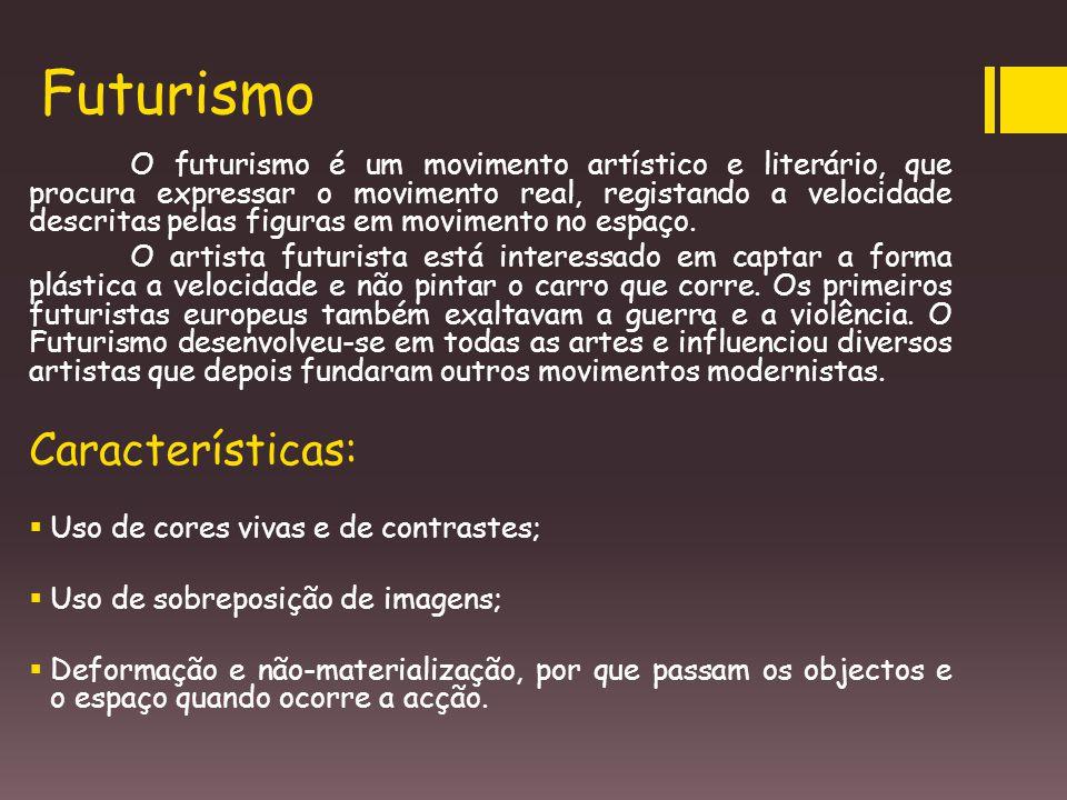 Futurismo O futurismo é um movimento artístico e literário, que procura expressar o movimento real, registando a velocidade descritas pelas figuras em