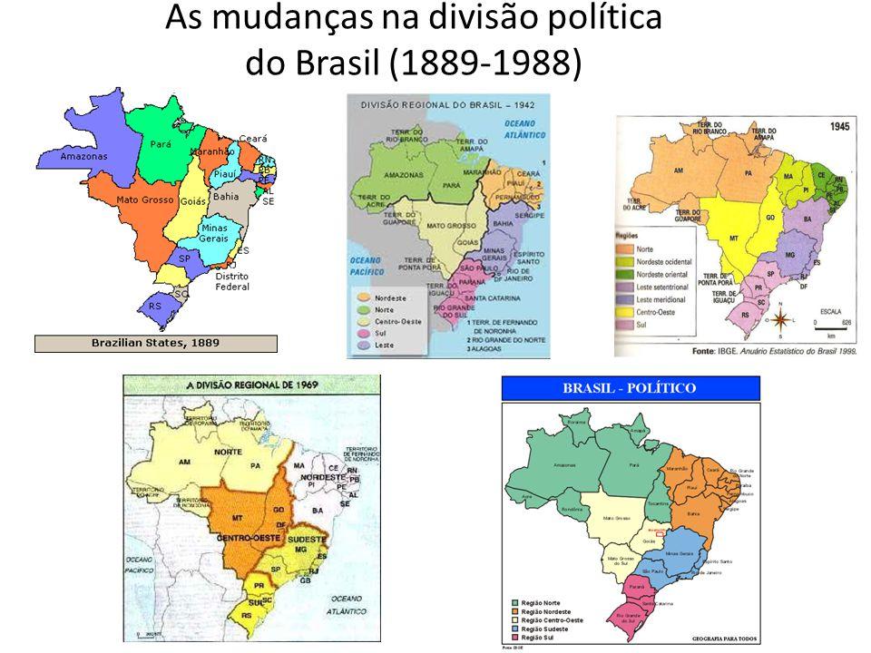 As mudanças na divisão política do Brasil (1889-1988)
