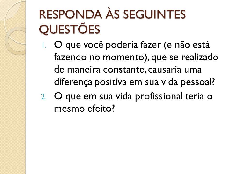 RESPONDA ÀS SEGUINTES QUESTÕES 1.