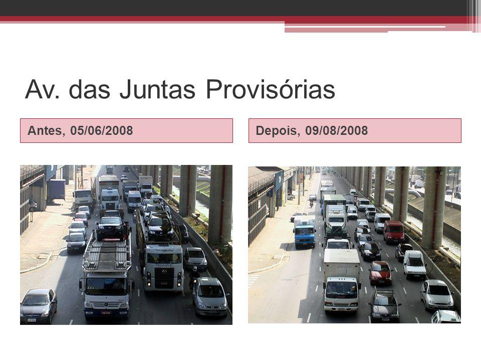 Av. das Juntas Provisórias Antes, 05/06/2008Depois, 09/08/2008