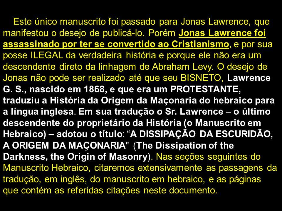 Este único manuscrito foi passado para Jonas Lawrence, que manifestou o desejo de publicá-lo. Porém Jonas Lawrence foi assassinado por ter se converti