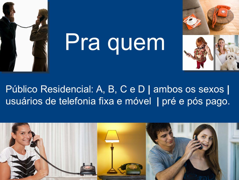 7 7645 – Promoção 21 e DDD / DDI – 26/07/10 Pra quem Público Residencial: A, B, C e D | ambos os sexos | usuários de telefonia fixa e móvel | pré e pó