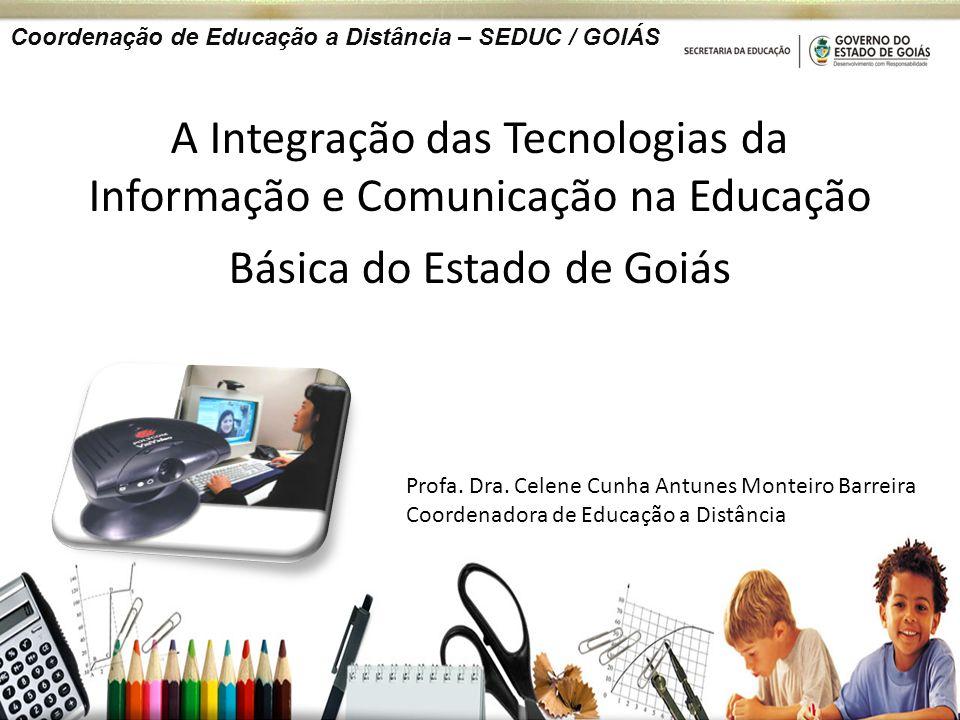 A Integração das Tecnologias da Informação e Comunicação na Educação Básica do Estado de Goiás Profa.