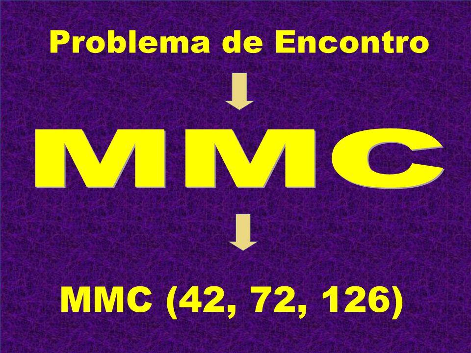 Problema de Encontro MMC (42, 72, 126)