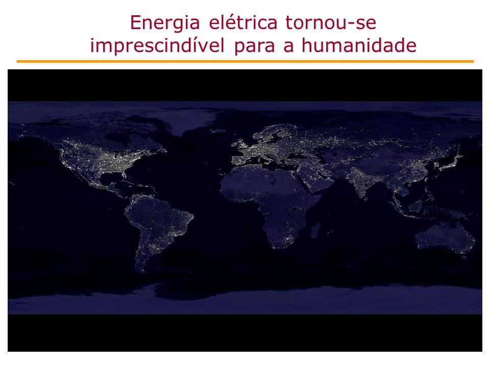 Energia elétrica tornou-se imprescindível para a humanidade