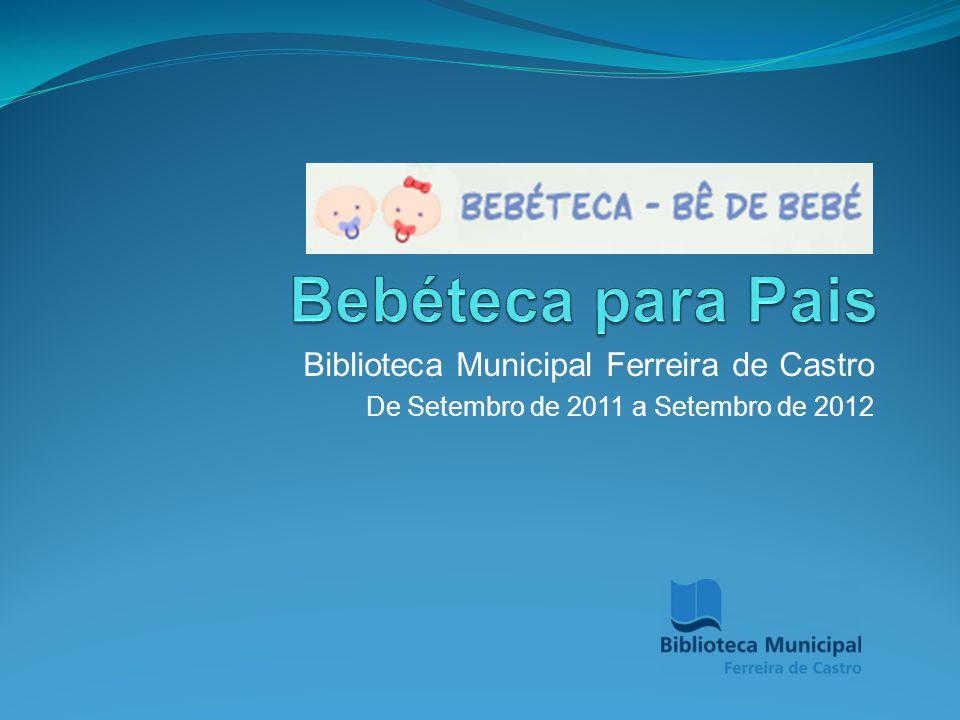 Biblioteca Municipal Ferreira de Castro De Setembro de 2011 a Setembro de 2012