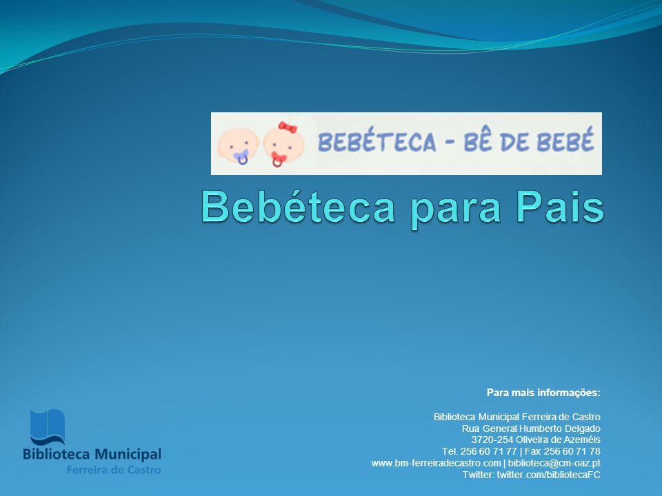 Para mais informações: Biblioteca Municipal Ferreira de Castro Rua General Humberto Delgado 3720-254 Oliveira de Azeméis Tel.