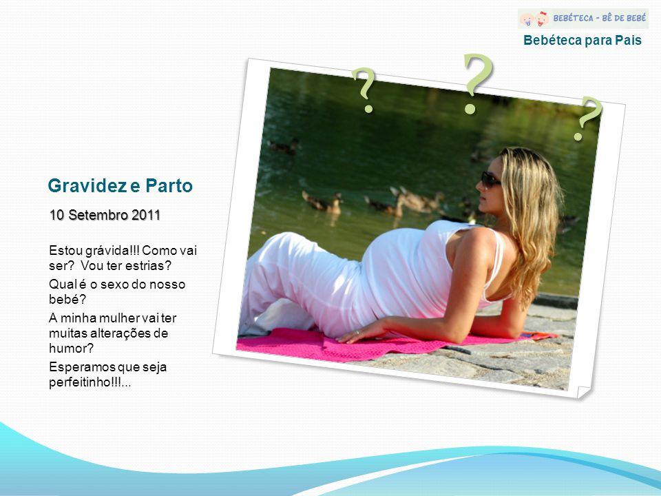 Gravidez e Parto 10 Setembro 2011 Estou grávida!!.