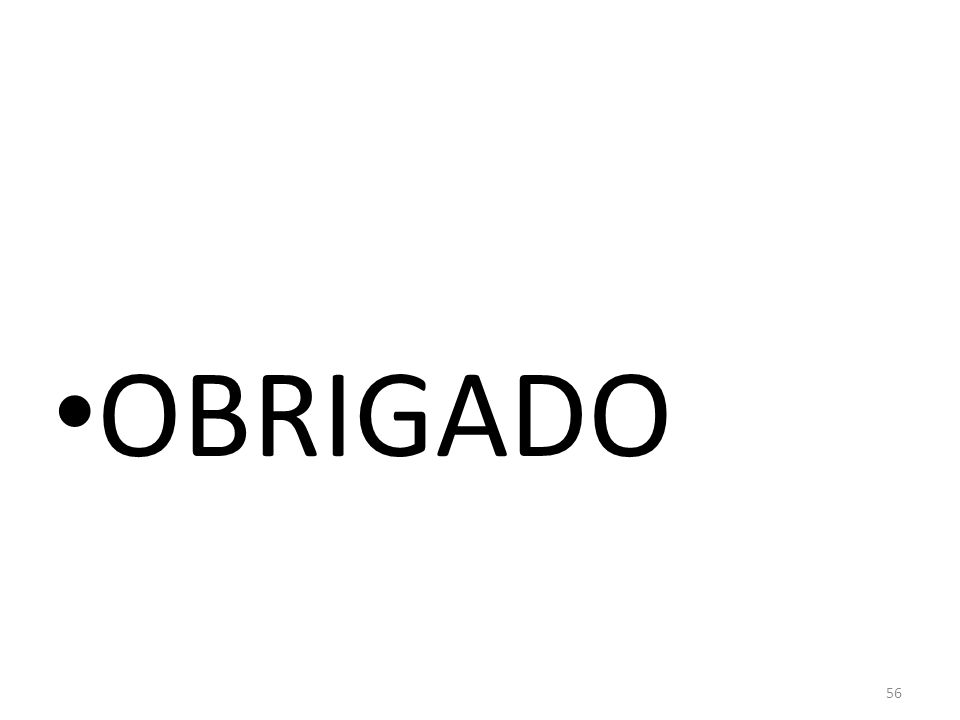 56 • OBRIGADO