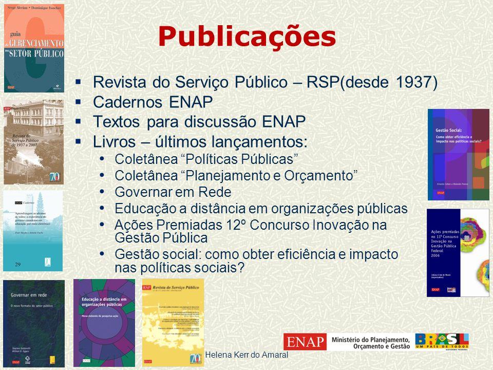 """Publicações  Revista do Serviço Público – RSP(desde 1937)  Cadernos ENAP  Textos para discussão ENAP  Livros – últimos lançamentos: • Coletânea """"P"""