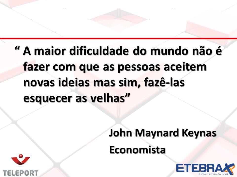 A maior dificuldade do mundo não é fazer com que as pessoas aceitem novas ideias mas sim, fazê-las esquecer as velhas John Maynard Keynas Economista