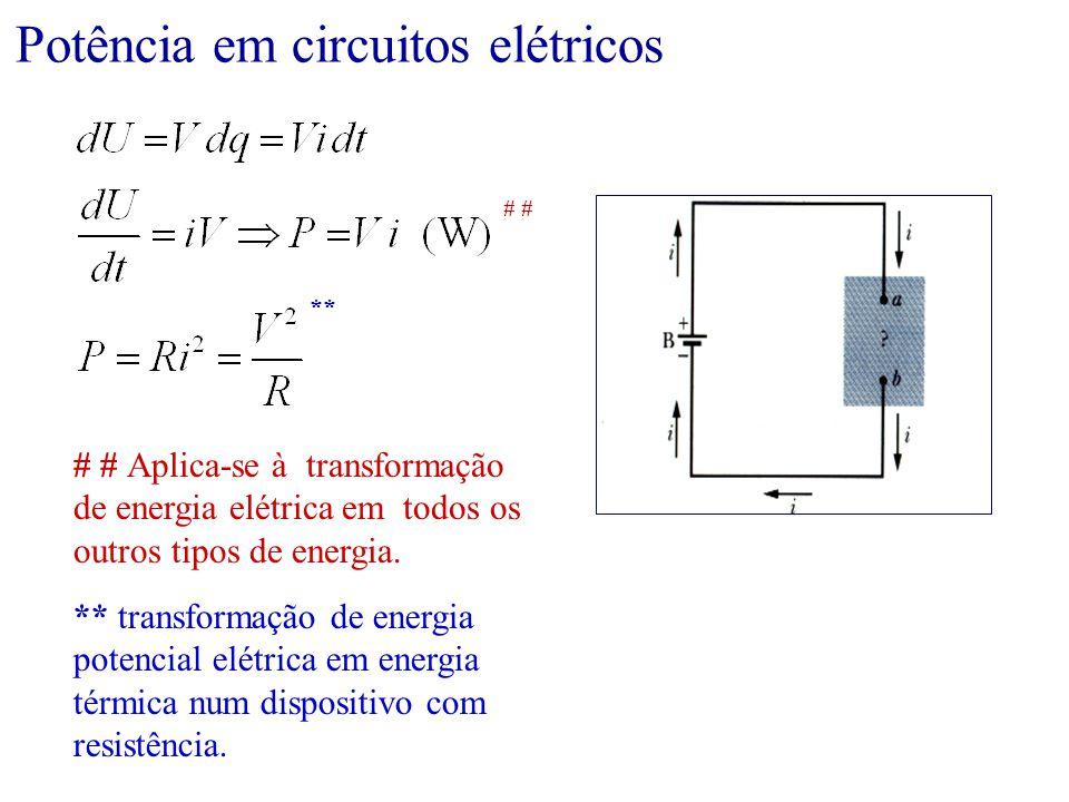 Potência em circuitos elétricos # ** # # Aplica-se à transformação de energia elétrica em todos os outros tipos de energia. ** transformação de energi