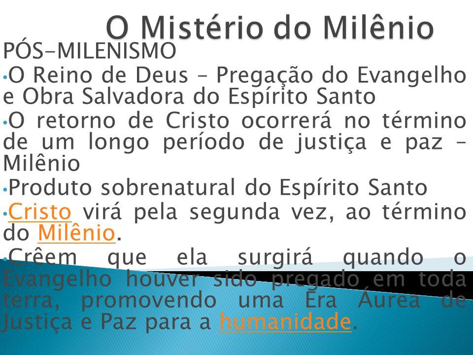 Pré-Milenismo: • Visão que a 2ª Vinda de Cristo antes de Seu Reino Milenar • O Reino Milenar é um reinado de um período literal de 1000 anos.