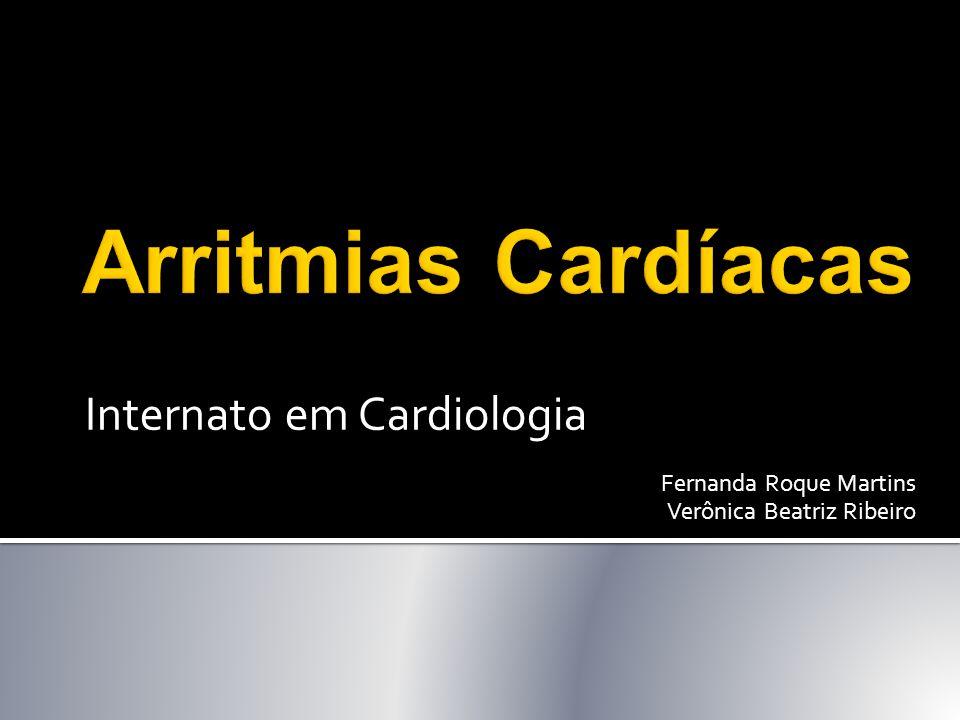 Internato em Cardiologia Fernanda Roque Martins Verônica Beatriz Ribeiro