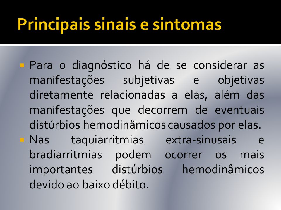  Para o diagnóstico há de se considerar as manifestações subjetivas e objetivas diretamente relacionadas a elas, além das manifestações que decorrem