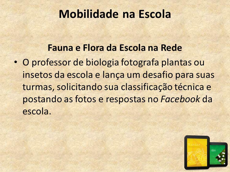 Mobilidade na Escola Fauna e Flora da Escola na Rede • O professor de biologia fotografa plantas ou insetos da escola e lança um desafio para suas tur