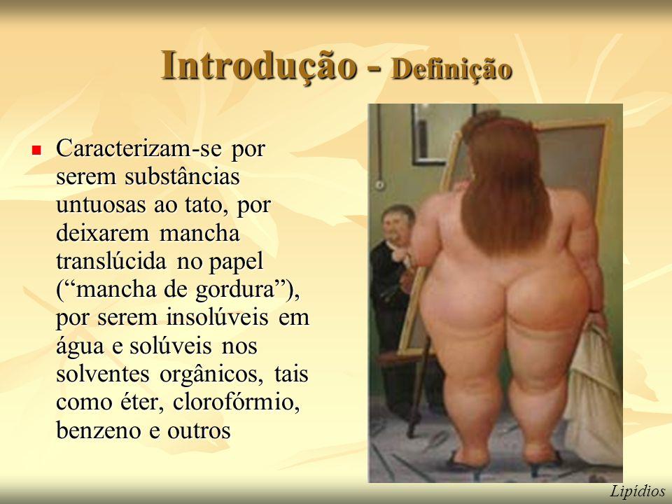 """Introdução - Definição  Caracterizam-se por serem substâncias untuosas ao tato, por deixarem mancha translúcida no papel (""""mancha de gordura""""), por s"""