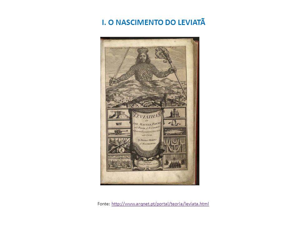 Fonte: http://www.arqnet.pt/portal/teoria/leviata.htmlhttp://www.arqnet.pt/portal/teoria/leviata.html I. O NASCIMENTO DO LEVIATÃ