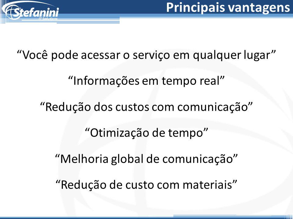 """Principais vantagens """"Você pode acessar o serviço em qualquer lugar"""" """"Informações em tempo real"""" """"Redução dos custos com comunicação"""" """"Otimização de t"""