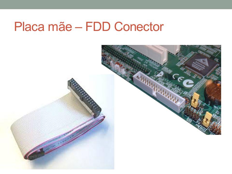 Placa mãe – FDD Conector