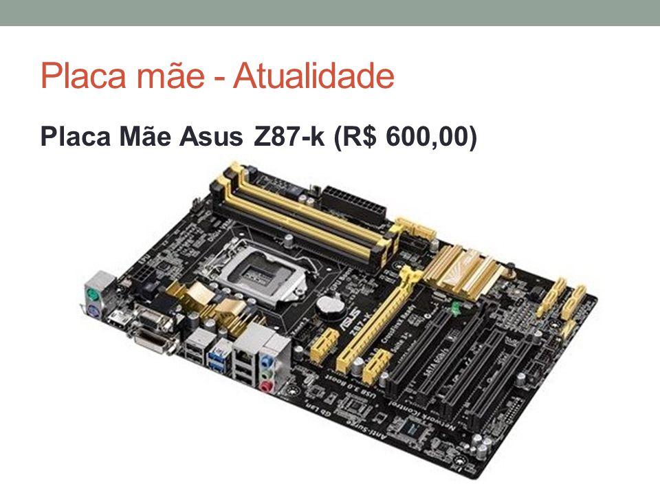 Placa mãe - Atualidade Placa Mãe Asus Z87-k (R$ 600,00)