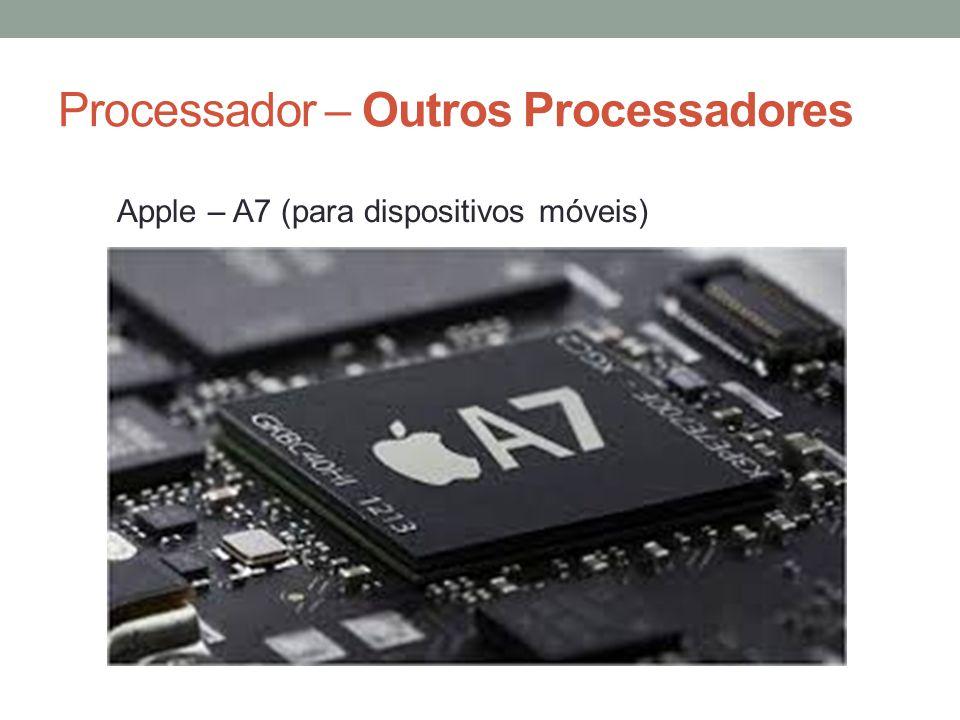 Processador – Outros Processadores Apple – A7 (para dispositivos móveis)
