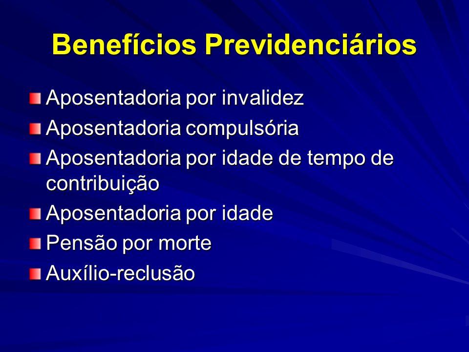 Benefícios Previdenciários Aposentadoria por invalidez Aposentadoria compulsória Aposentadoria por idade de tempo de contribuição Aposentadoria por id