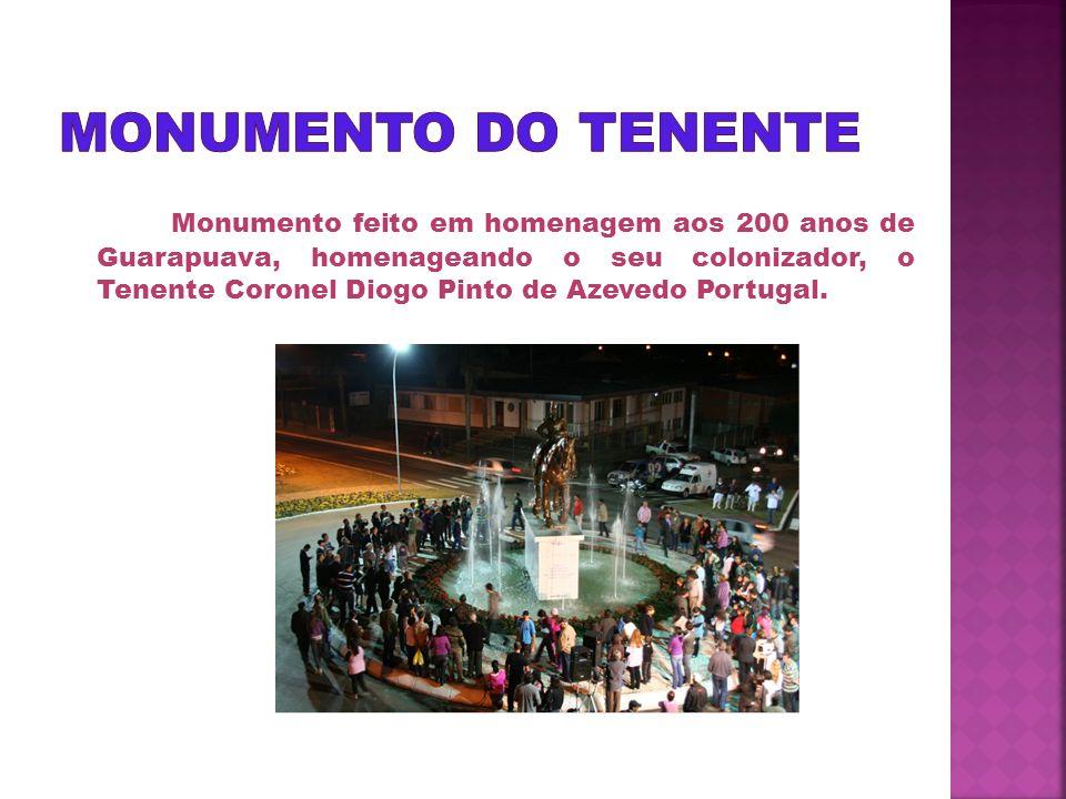Monumento feito em homenagem aos 200 anos de Guarapuava, homenageando o seu colonizador, o Tenente Coronel Diogo Pinto de Azevedo Portugal.