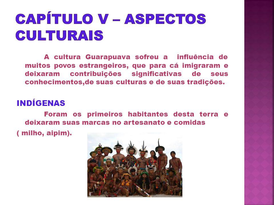 A cultura Guarapuava sofreu a influência de muitos povos estrangeiros, que para cá imigraram e deixaram contribuições significativas de seus conhecimentos,de suas culturas e de suas tradições.