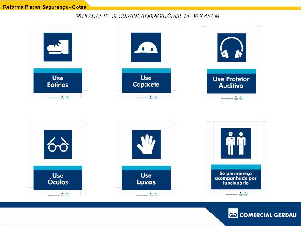 Reforma Placas Segurança - Cotas 06 PLACAS DE SEGURANÇA OBRIGATÓRIAS DE 30 X 45 CM