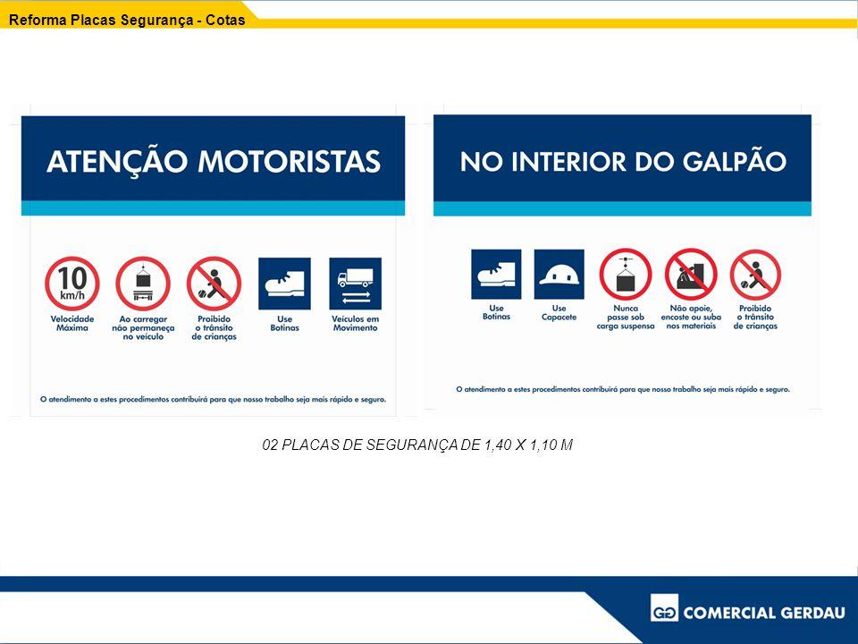 Reforma Placas Segurança - Cotas 02 PLACAS DE SEGURANÇA DE 1,40 X 1,10 M