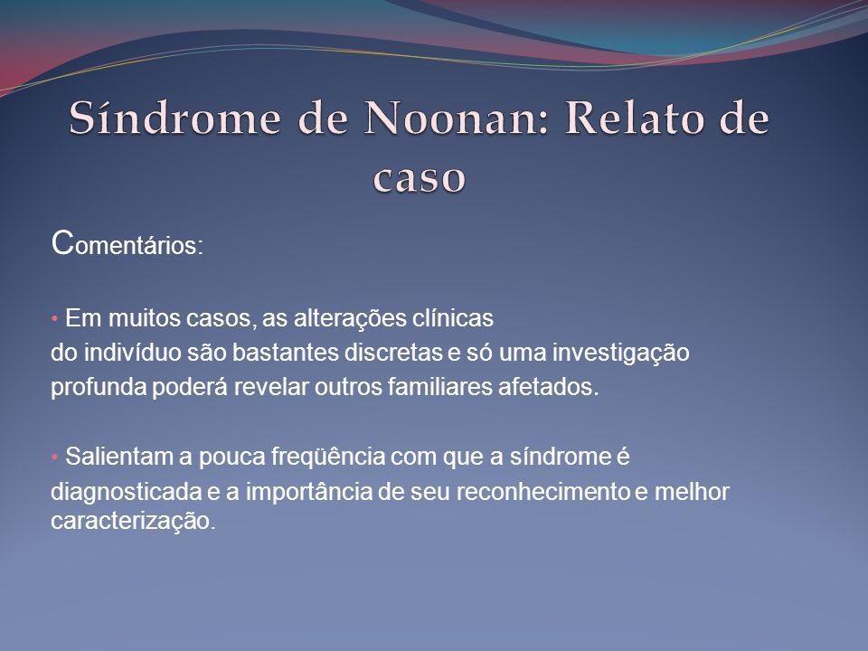 FILHO, D.C. et al. Síndrome de Noonan: Relato de caso.