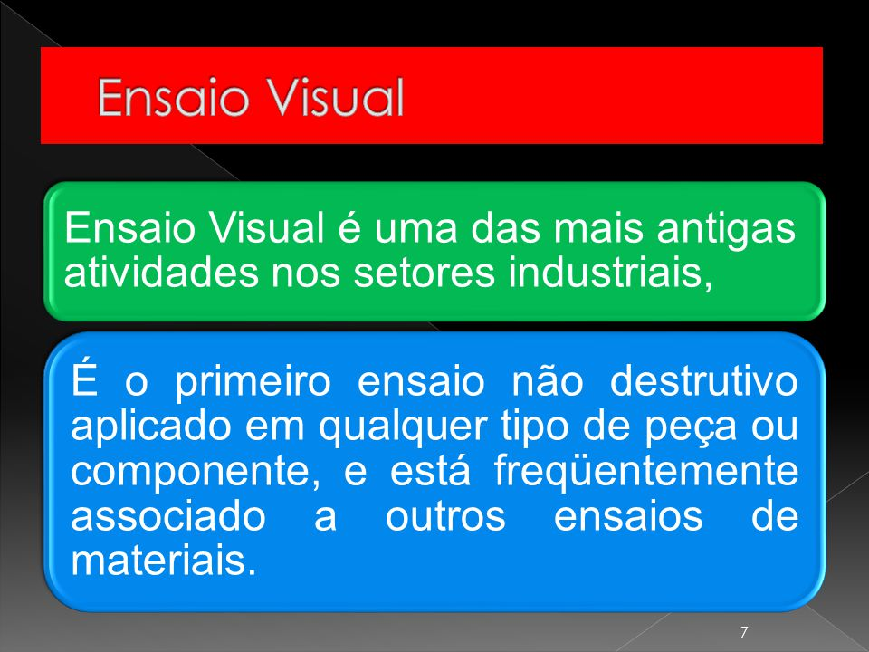 Ensaio Visual é uma das mais antigas atividades nos setores industriais, É o primeiro ensaio não destrutivo aplicado em qualquer tipo de peça ou compo