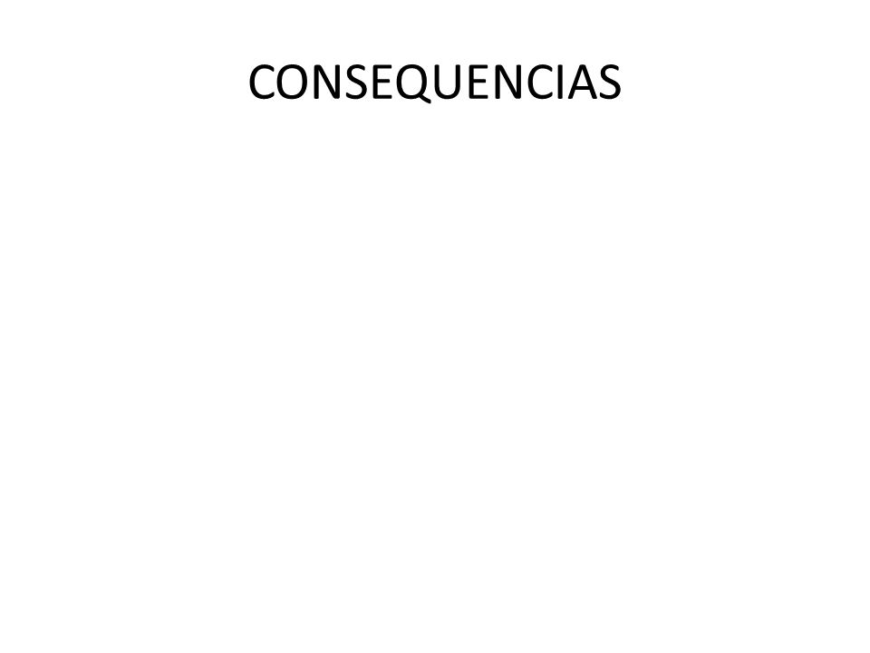 CONSEQUENCIAS