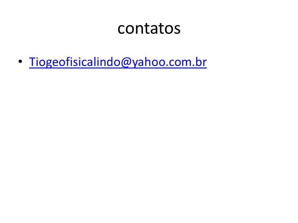 contatos • Tiogeofisicalindo@yahoo.com.br Tiogeofisicalindo@yahoo.com.br