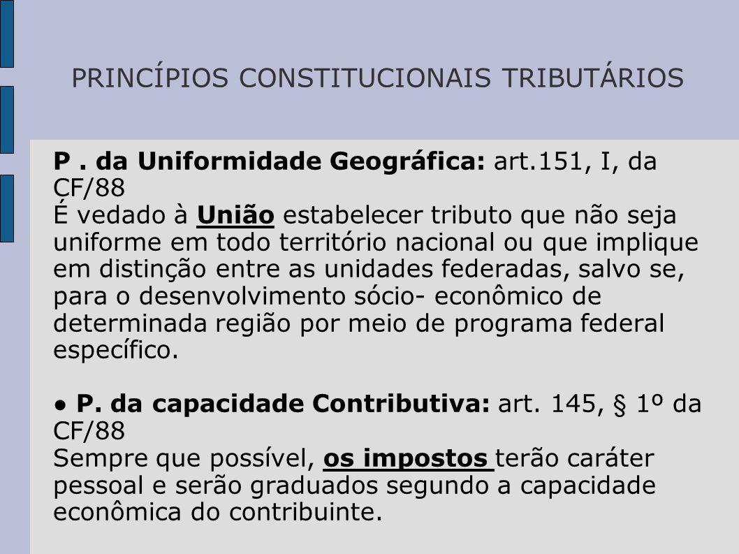 PRINCÍPIOS CONSTITUCIONAIS TRIBUTÁRIOS P.