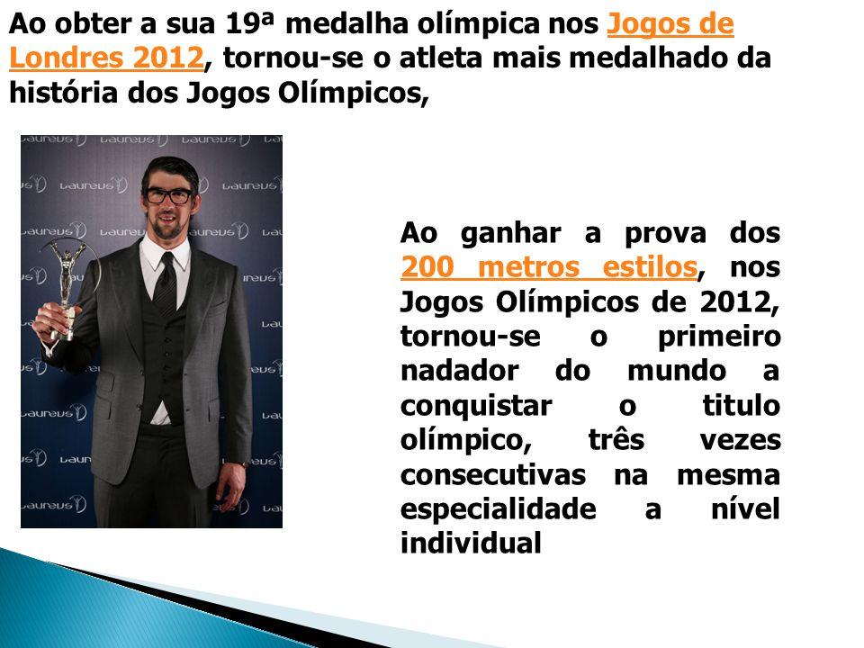 Ao obter a sua 19ª medalha olímpica nos Jogos de Londres 2012, tornou-se o atleta mais medalhado da história dos Jogos Olímpicos,Jogos de Londres 2012