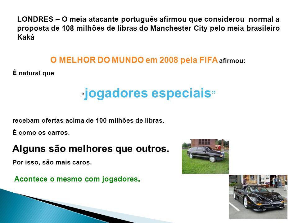 LONDRES – O meia atacante português afirmou que considerou normal a proposta de 108 milhões de libras do Manchester City pelo meia brasileiro Kaká O M